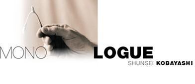MONOLOGUE - SHUNSEI KOBAYASHI
